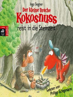 cover image of Der kleine Drache Kokosnuss reist in die Steinzeit