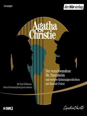 cover image of Der verschwundene Mr. Davenheim und weitere Kriminalgeschichten mit Hercule Poirot