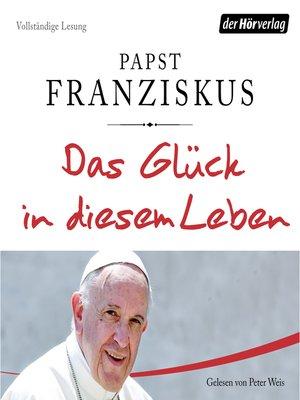 cover image of Das Glück in diesem Leben