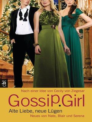 cover image of Gossip Girl--Alte Liebe, neue Lügen