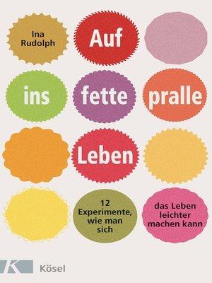 cover image of Auf ins fette, pralle Leben