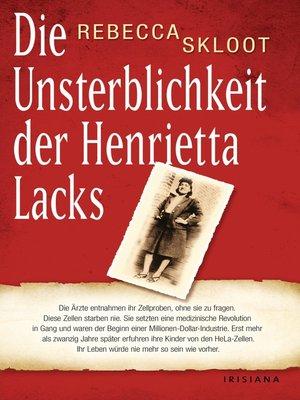 cover image of Die Unsterblichkeit der Henrietta Lacks