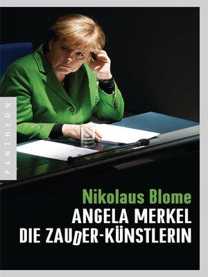 cover image of Angela Merkel – Die Zauder-Künstlerin