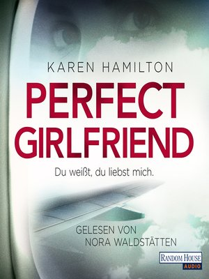 cover image of Perfect Girlfriend--Du weißt, du liebst mich.