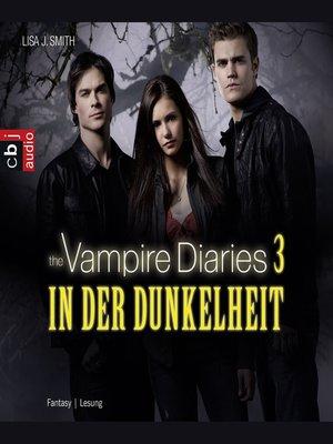cover image of The Vampire Diaries--In der Dunkelheit