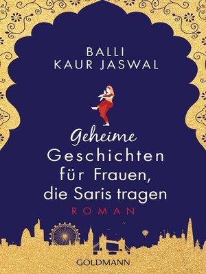 cover image of Geheime Geschichten für Frauen, die Saris tragen