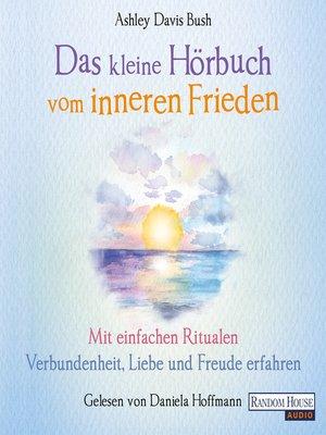 cover image of Das kleine Hör-Buch vom inneren Frieden