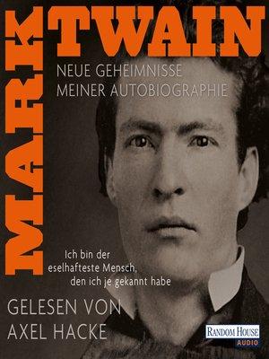 """cover image of """"Ich bin der eselhafteste Mensch, den ich je gekannt habe""""--Neue Geheimnisse meiner Autobiographie"""