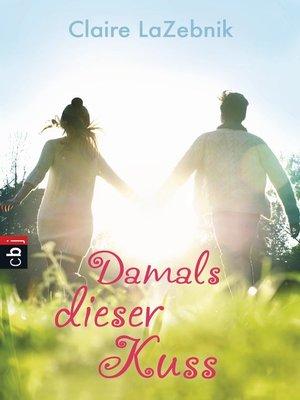 cover image of Damals dieser Kuss