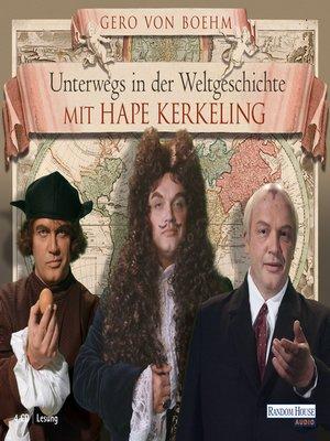 cover image of Unterwegs in der Weltgeschichte mit Hape Kerkeling