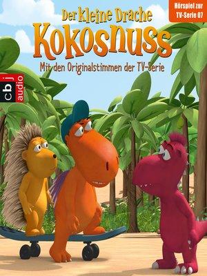 cover image of Der Kleine Drache Kokosnuss--Hörspiel zur TV-Serie 07