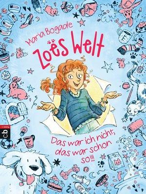 cover image of Zoës Welt--Das war ich nicht, das war schon so