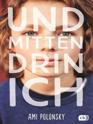 cover image of Und mittendrin ich