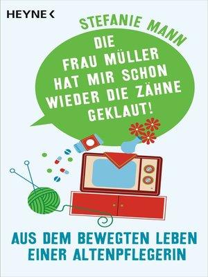 cover image of Die Frau Müller hat mir schon wieder die Zähne geklaut!