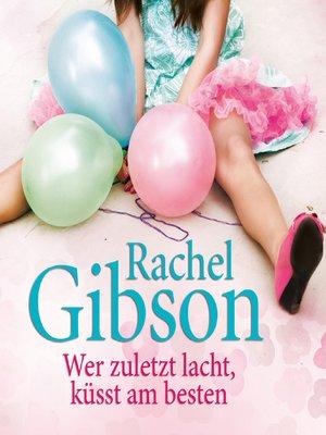 cover image of Wer zuletzt lacht, küsst am besten