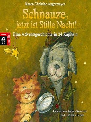 cover image of Schnauze, jetzt ist Stille Nacht!