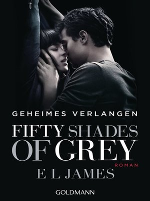 fifty shades of grey by e l james acirc middot rakuten overdrive fifty shades of grey geheimes verlangen