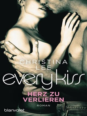 cover image of Every Kiss--Herz zu verlieren