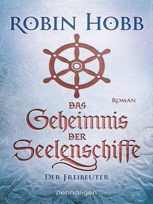 cover image of Das Geheimnis der Seelenschiffe--Der Freibeuter