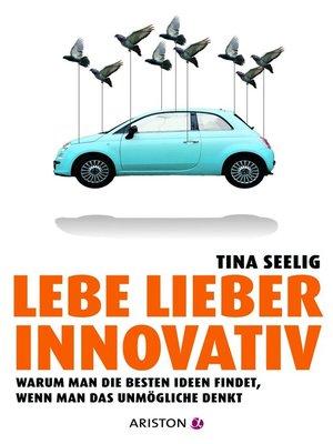 cover image of Lebe lieber innovativ