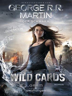 cover image of Wild Cards. Die erste Generation 02--Der Schwarm