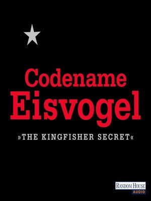 cover image of Codename Eisvogel – »The Kingfisher Secret«
