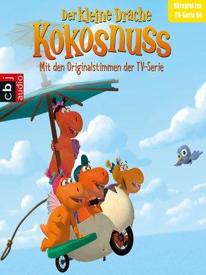 cover image of Der Kleine Drache Kokosnuss--Hörspiel zur TV-Serie 04