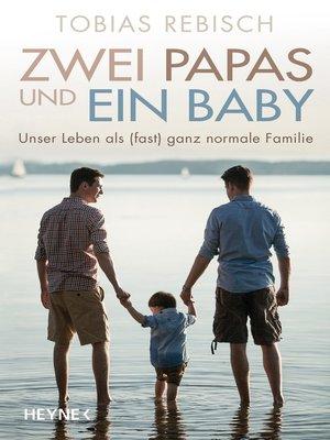cover image of Zwei Papas und ein Baby