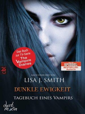 cover image of Tagebuch eines Vampirs--Dunkle Ewigkeit