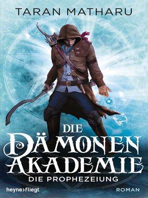 cover image of Die Dämonenakademie--Die Prophezeiung