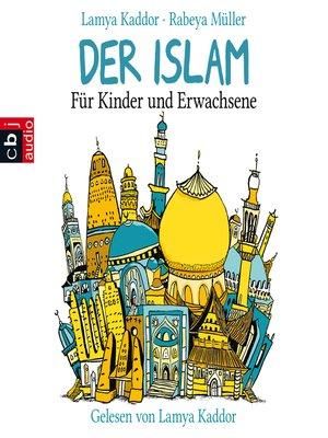 cover image of Der ISLAM – Für Kinder und Erwachsene