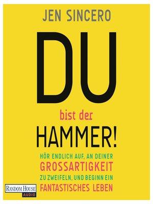 cover image of Du bist der Hammer!