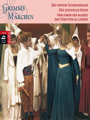cover image of Das tapfere Schneiderlein, Der gestiefelte Kater, Von einem der auszog das Fürchten zu lernen