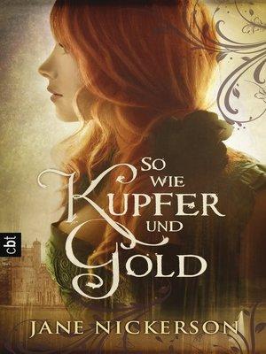 cover image of So wie Kupfer und Gold