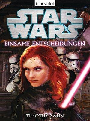 cover image of Star Wars<sup>TM</sup> --Einsame Entscheidungen