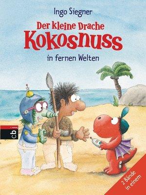 cover image of Der kleine Drache Kokosnuss in fernen Welten