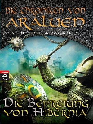 cover image of Die Chroniken von Araluen--Die Befreiung von Hibernia