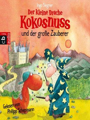 cover image of Der kleine Drache Kokosnuss und der große Zauberer