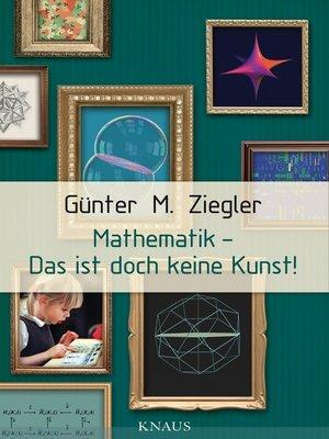 cover image of Mathematik--Das ist doch keine Kunst!