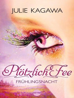 cover image of Plötzlich Fee--Frühlingsnacht