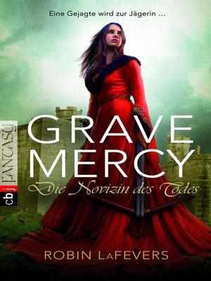 cover image of Grave Mercy--Die Novizin des Todes