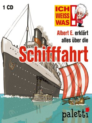 cover image of Ich weiß was--Albert E. erklärt alles über die Schifffahrt