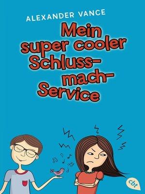 cover image of Mein super cooler Schluss-mach-Service