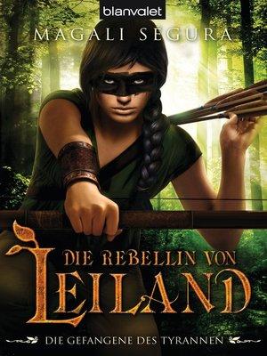 cover image of Die Rebellin von Leiland 3