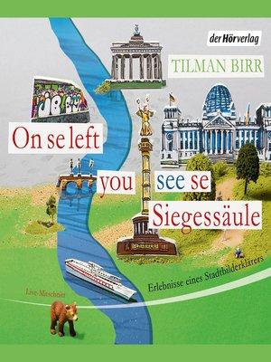 cover image of On se left you see se Siegessäule