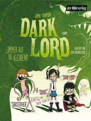 cover image of Dark Lord ... immer auf die Kleinen!