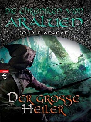 cover image of Die Chroniken von Araluen--Der große Heiler