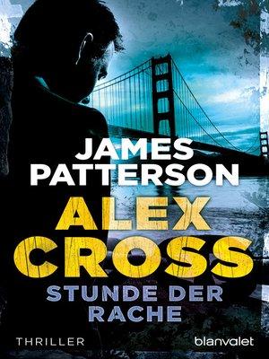 cover image of Stunde der Rache--Alex Cross 7 -