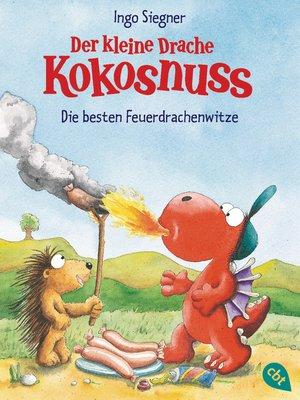 cover image of Der kleine Drache Kokosnuss--Die besten Feuerdrachenwitze