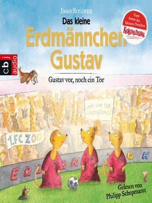 cover image of Gustav vor, noch ein Tor!